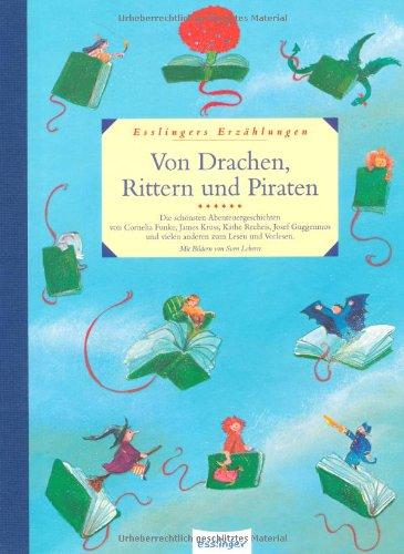 Von Drachen, Rittern und Piraten.: Funke, Cornelia; James