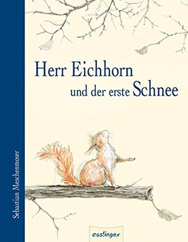 9783480223596: Herr Eichhorn und der erste Schnee