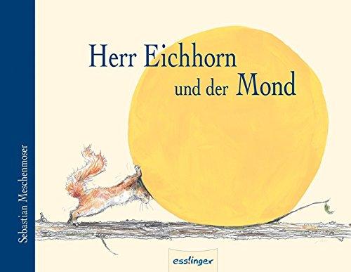 9783480225316: Herr Eichhorn und der Mond