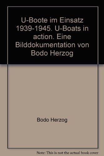 9783480300037: U-Boote im Einsatz 1939-1945. U-Boats in action. Eine Bilddokumentation von Bodo Herzog