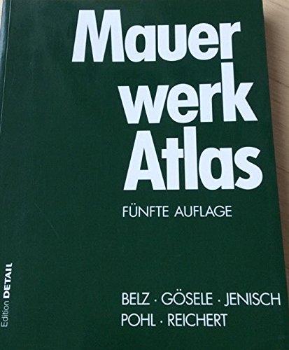 Mauerwerk Atlas [Gebundene Ausgabe] von Walter Belz (Autor), Karl Gösele (Autor), Wolf Hoffmann (...