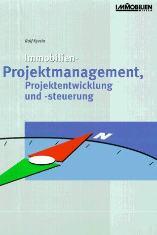 9783481011840: Immobilien-Projektmanagement, Projektentwicklung und -steuerung