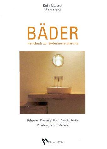 baeder handbuch zur badezimmerplanung von karin rabausch zvab. Black Bedroom Furniture Sets. Home Design Ideas