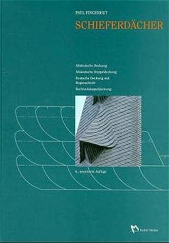 Schieferdächer: Altdeutsche Deckungen, Bogenschnittdeckung und Schuppendeckung, Rechteckdoppeldeckung: Paul Fingerhut (Autor)