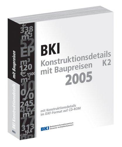 BKI Konstruktionsdetails mit Baupreisen K2 2005: BKI Baukosteninformationszentrum Stuttgart