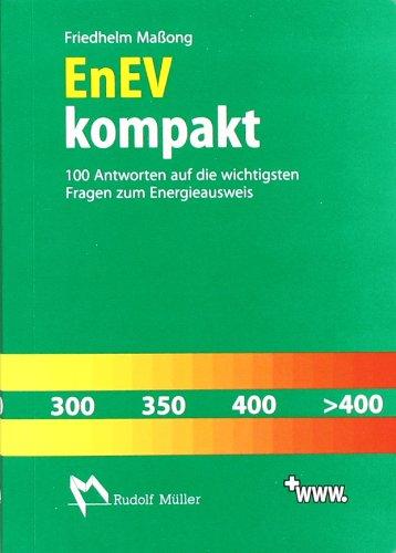 9783481024352: EnEV kompakt: 100 Antworten auf die wichtigsten Fragen zum Energieausweis