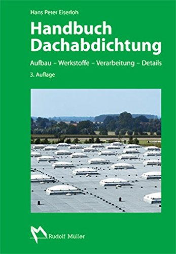 Handbuch Dachabdichtung: Hans Peter Eiserloh