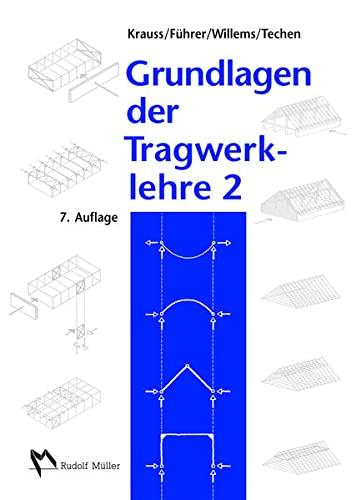 Grundlagen der Tragwerklehre 2: Franz Krauss