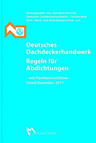 9783481029852: Deutsches Dachdeckerhandwerk Regeln für Abdichtungen: Mit Flachdachrichtlinie Ausgabe Oktober 2008 (mit Änderungen Mai 2009 und Dezember 2011)
