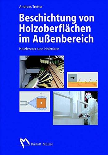 Beschichtung von Holzoberflächen im Außenbereich: Andreas Tretter