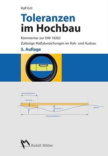 9783481030308: Toleranzen im Hochbau: Kommentar zur DIN 18202. Zulässige Maßabweichungen im Roh- und Ausbau