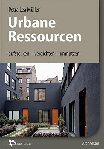 Urbane Ressourcen: Petra Lea M�ller