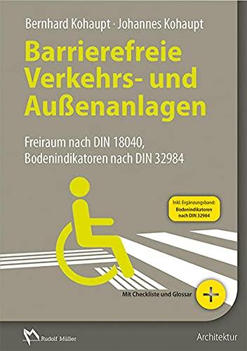 Barrierefreie Verkehrs- und Außenanlagen: Bernhard Kohaupt
