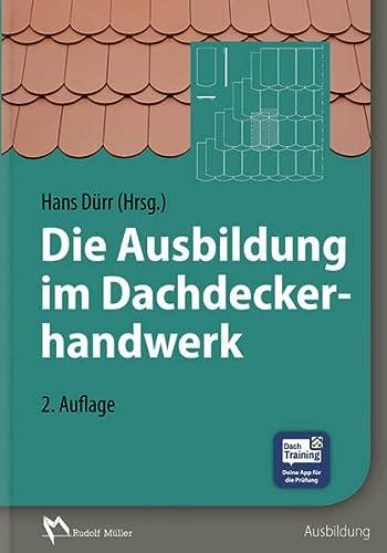 Die Ausbildung im Dachdeckerhandwerk: Hans Dürr