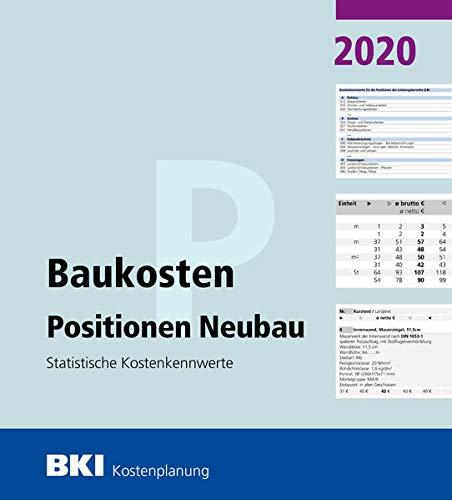 BKI Baukosten Positionen Neubau 2020. Statistische Kostenkennwerte Positionen (Teil 3)