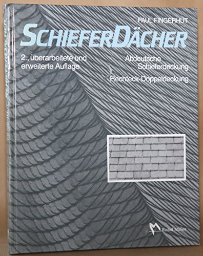 Schieferdächer : altdeutsche Schieferdeckung, Rechteck-Doppeldeckung (= ?: Fingerhut, Paul:
