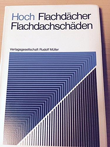 9783481140137: Flachd�cher. Konstruktions- und Funktionsschichten, Konstruktionsschw�chen, Schadensverh�tung