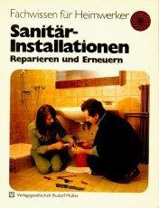 Sanitär-Installationen - Reparieren und Erneuern: von, Ameln Helmut: