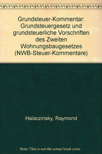 9783482425912: Grundsteuer-Kommentar: Grundsteuergesetz und grundsteuerliche Vorschriften des Zweiten Wohnungsbaugesetzes (NWB-Steuer-Kommentare)