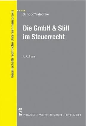 Die GmbH und Still im Steuerrecht.: Schoor, Hans Walter: