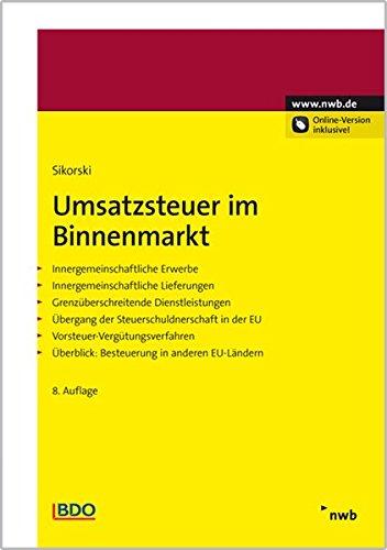 9783482459887: Umsatzsteuer im Binnenmarkt: Innergemeinschaftliche Erwerbe. Innergemeinschaftliche Lieferungen. Grenz�berschreitende Dienstleistungen. �bergang der ... �berblick: Besteuerung in anderen EU-L�ndern