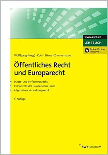 9783482483455: �ffentliches Recht und Europarecht: Staats- und Verfassungsrecht. Prim�rrecht der Europ�ischen Union. Allgemeines Verwaltungsrecht