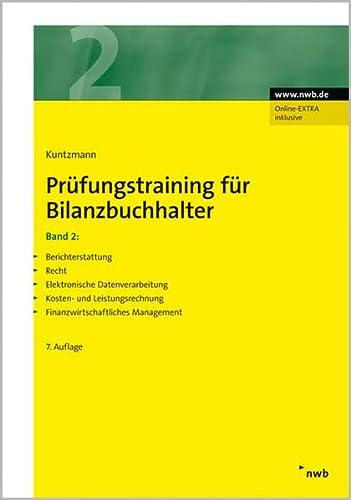 9783482498374: Prüfungstraining für Bilanzbuchhalter 2: Berichterstattung. Recht. Elektronische Datenverarbeitung. Kosten- und Leistungsrechnung. Finanzwirtschaftliches Management