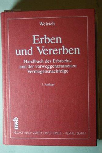 Erben und Vererben: Handbuch des Erbrechts und: Weirich, Hans-Armin