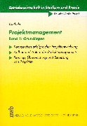 9783482511714: Projektmanagement, Bd.1, Grundlagen