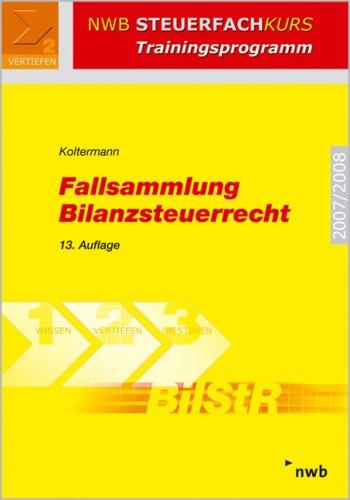 9783482521331: Fallsammlung Bilanzsteuerrecht. (Lernmaterialien) (NWB Steuerfachkurs - Trainingsprogramm)