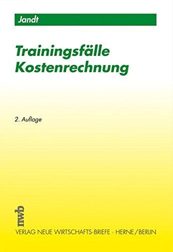 Trainingsfälle Kostenrechnung von Jürgen Jandt Erfassungsinstrument Verrechnungsinstrument: Jürgen Jandt