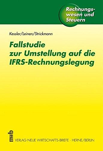 Fallstudie zur Umstellung auf die IFRS-Rechnungslegung: Harald Kessler