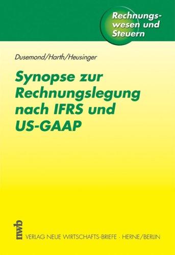 Synopse zur Rechnungslegung nach IFRS und US-GAAP - Dusemond, Michael, Hans J Harth und Sabine Heusinger