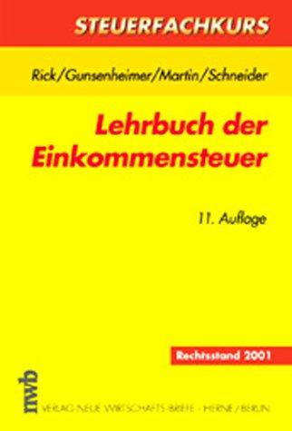 Steuerfachkurs, Lehrbuch der Einkommensteuer (3482535418) by Rick, Eberhard; Gunsenheimer, Gerhard; Martin, Klaus; Schneider, Josef