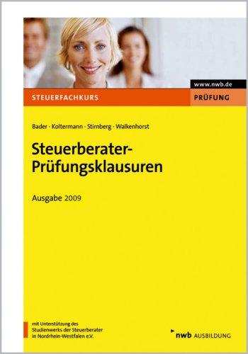 Steuerberater-Prüfungsklausuren - Ausgabe 2009: Franz-Josef Bader, Jörg