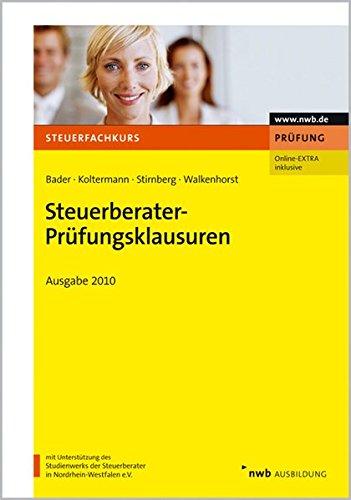 Steuerberater-Prüfungsklausuren - Ausgabe 2010: Franz-Josef Bader, Jörg