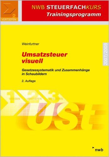9783482544422: Umsatzsteuer visuell. Gesetzessystematik und Zusammenhänge in Schaubildern (NWB Steuerfachkurs - Trainingsprogramm): Gesetzessystematiken und Zusammenhänge in Schaubildern