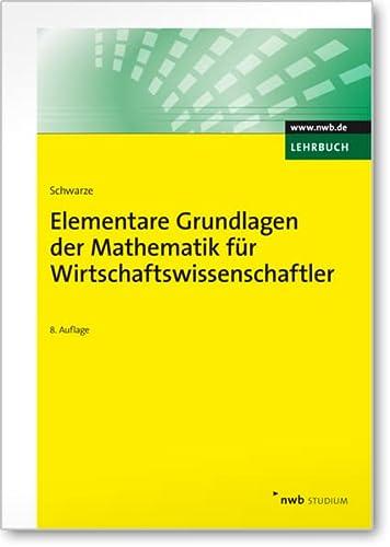 9783482566486: Elementare Grundlagen der Mathematik f�r Wirtschaftswissenschaftler