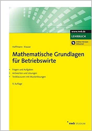 9783482566790: Mathematische Grundlagen für Betriebswirte: Fragen und Aufgaben. Antworten und Lösungen. Testklausuren mit Musterlösungen