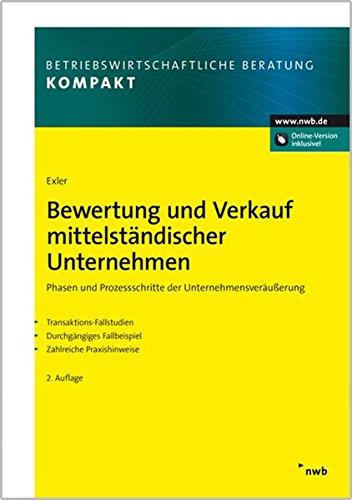 Bewertung und Verkauf mittelständischer Unternehmen: Markus W. Exler