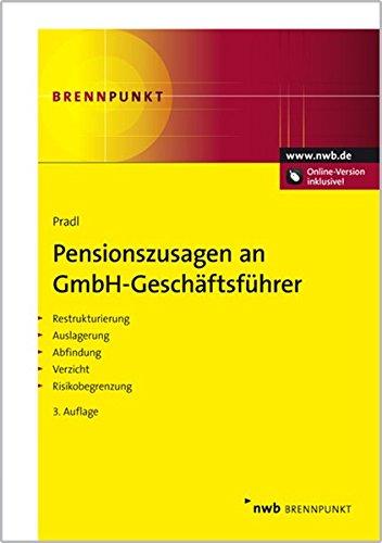 9783482576034: Pensionszusagen an GmbH-Geschäftsführer: Restrukturierung. Auslagerung. Abfindung. Verzicht. Risikobegrenzung. BilMoG