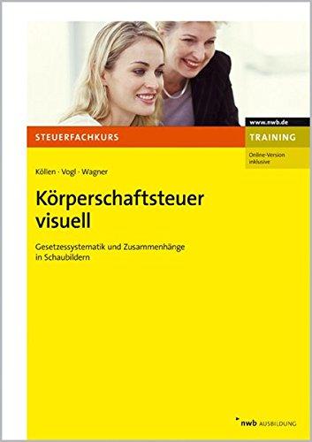 9783482583612: Körperschaftsteuer visuell: Gesetzessystematiken und Zusammenhänge in Schaubildern