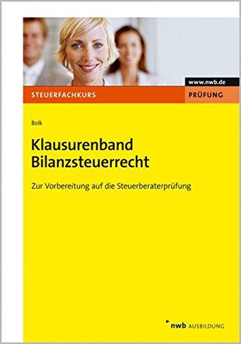 9783482587719: Klausurenband Bilanzsteuerrecht: Zur Vorbereitung auf die Steuerberaterpr�fung