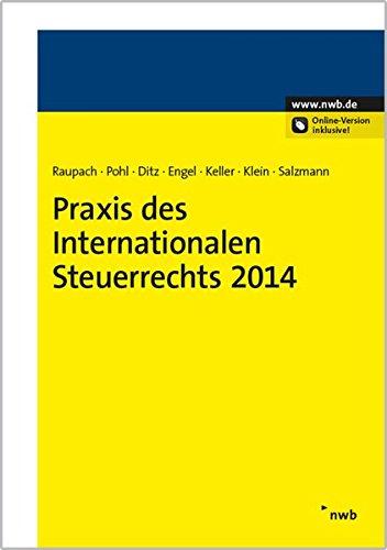 Praxis des Internationalen Steuerrechts 2014: Arndt Raupach