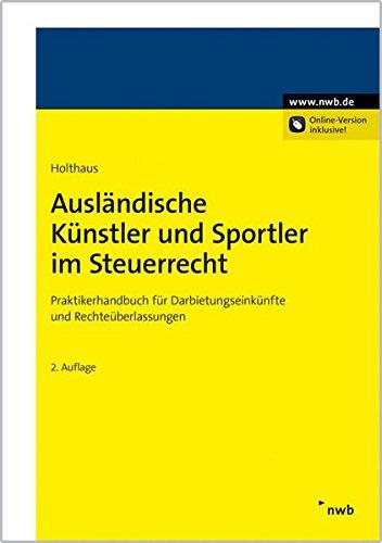Ausländische Künstler und Sportler im Steuerrecht: Jörg Holthaus