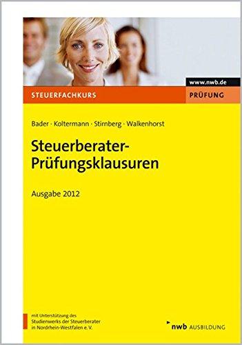 Steuerberater-Prüfungsklausuren - Ausgabe 2012: Franz-Josef Bader, Jörg