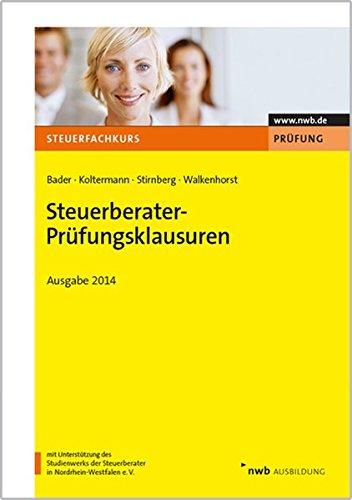 Steuerberater-Prüfungsklausuren - Ausgabe 2014: Franz-Josef Bader, Jörg
