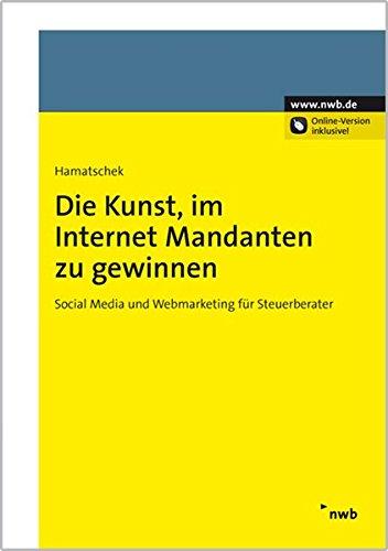 9783482644115: Die Kunst, im Internet Mandanten zu gewinnen: Social Media und Webmarketing f�r Steuerberater