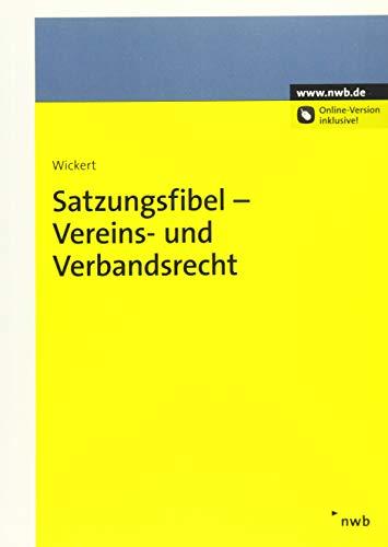 Satzungsfibel - Vereins- und Verbandsrecht: Ralf Wickert