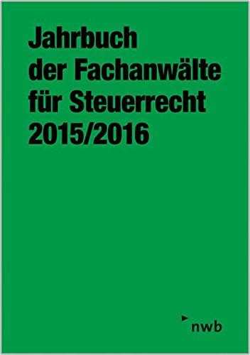 9783482655524: Jahrbuch der Fachanwälte für Steuerrecht 2015/2016: Aktuelle Steuerrechtliche Beiträge, Referate und Diskussionen der 66. Steuerrechtlichen Jahresarbeitstagung, Wiesbaden, vom 11. bis 13. Mai 2015